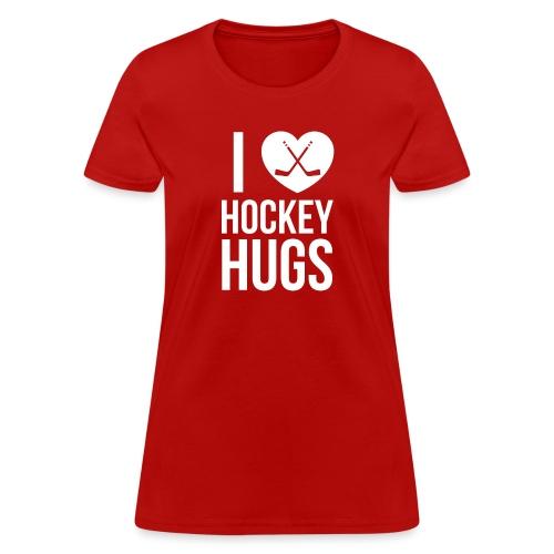 I [Heart] Hockey Hugs - Women's T-Shirt