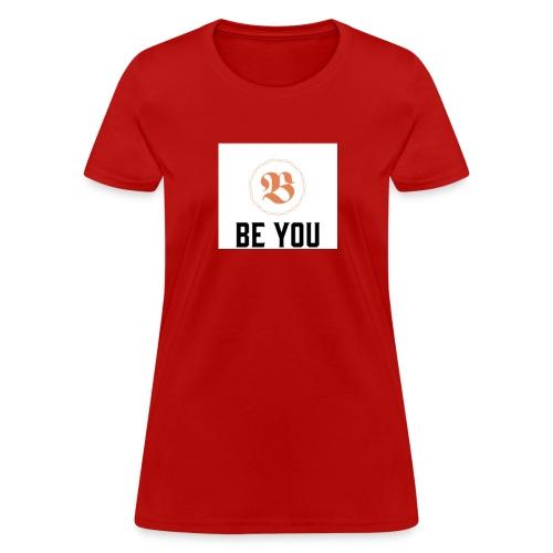 Be you women T shirt - Women's T-Shirt