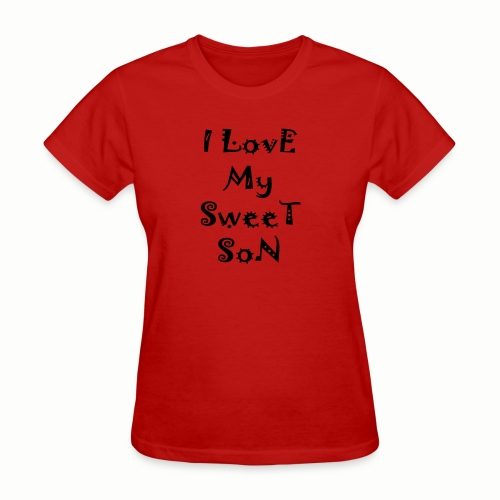 I love my sweet son - Women's T-Shirt