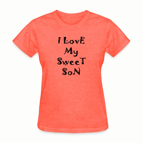 I love my sweet son - Women's T-Shirt