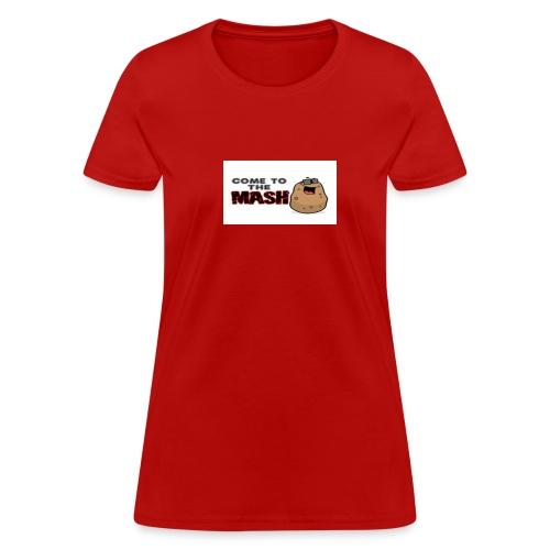 cometothemashss - Women's T-Shirt