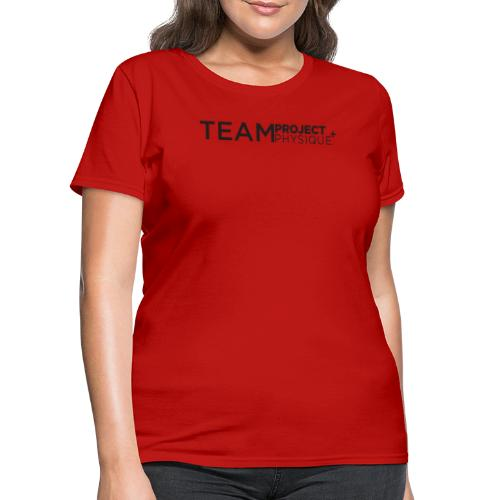 Team ProjectPhysique - Women's T-Shirt