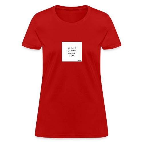 Inhale...exhale - Women's T-Shirt