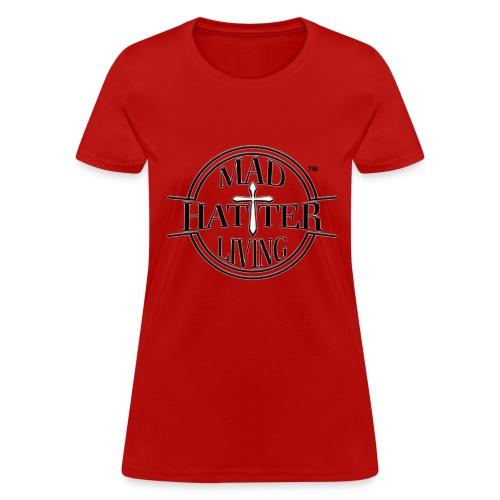 Mad Hattter Living (Abundant Life) - Women's T-Shirt