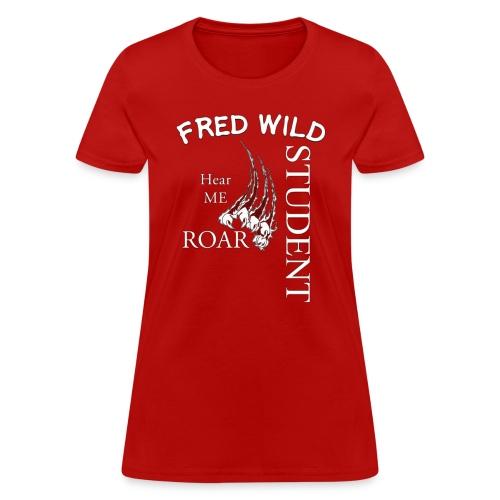 fred wild Student hear me Roar - Women's T-Shirt