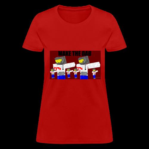 Make The DAB - Women's T-Shirt