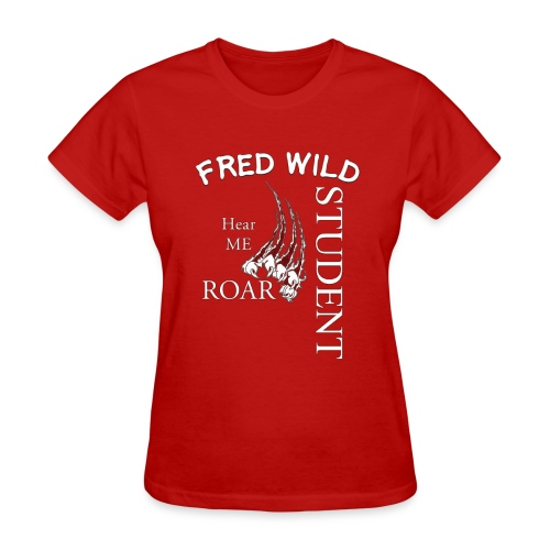 fred wild Student hear me Roar - Women's T-Shirt