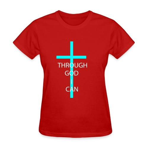THROUGH GOD I CAN! - Women's T-Shirt