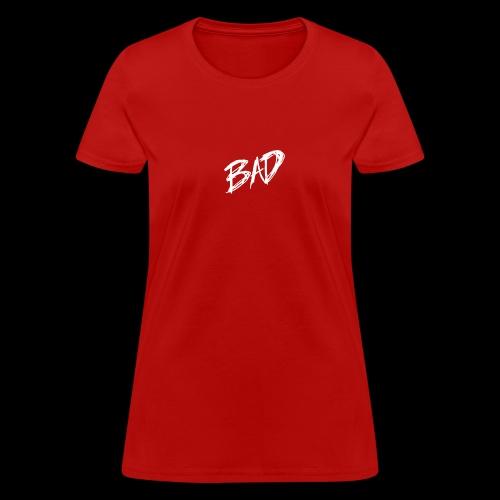 BAD - Women's T-Shirt
