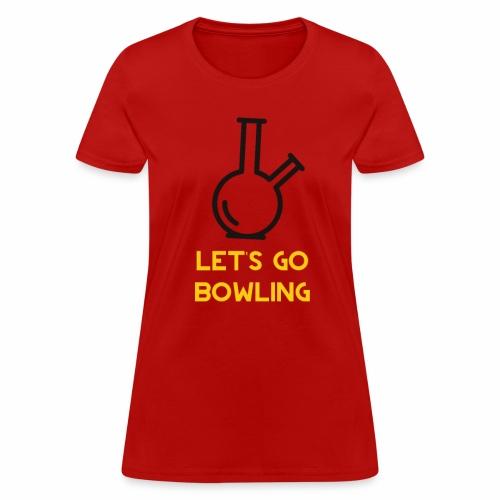 Let's go bowling - Women's T-Shirt