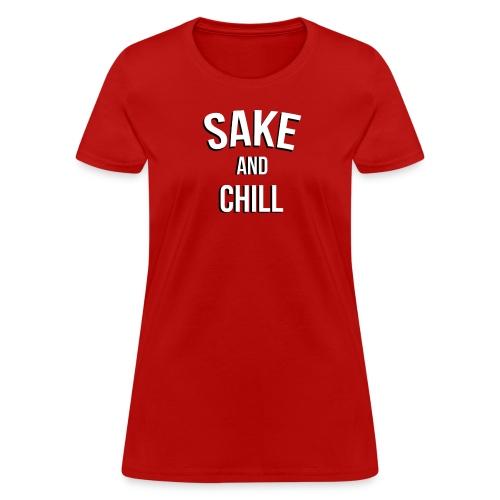 Sake and Chill - Women's T-Shirt