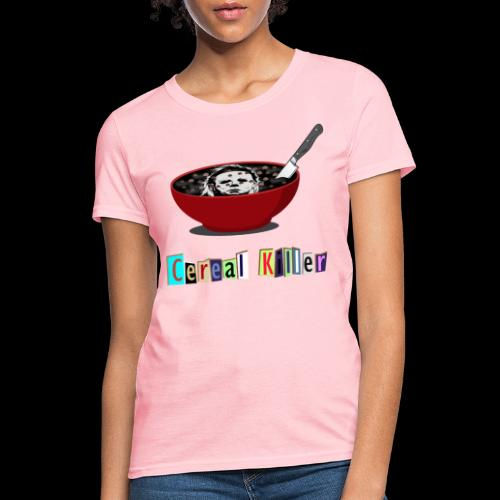 Cereal Killer | Funny Halloween Horror - Women's T-Shirt