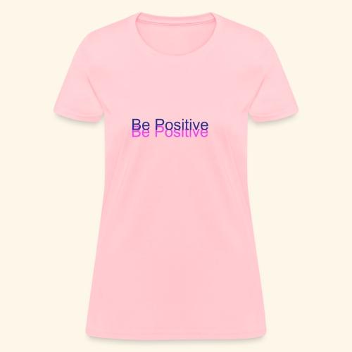 BePositive - Women's T-Shirt