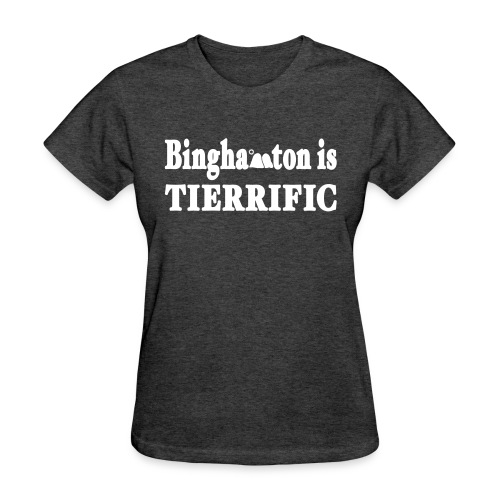 New York Old School Binghamton is Tierrific Shirt - Women's T-Shirt