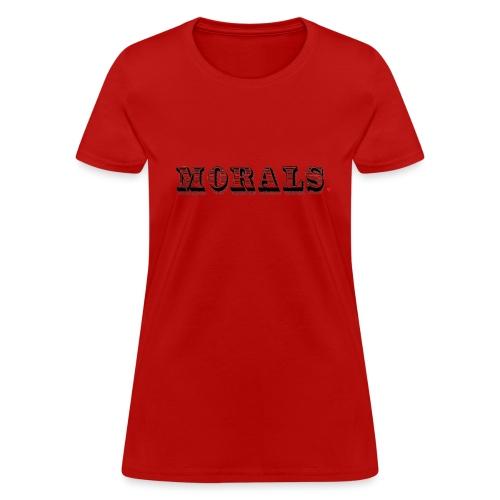 Morals Life Hack - Women's T-Shirt