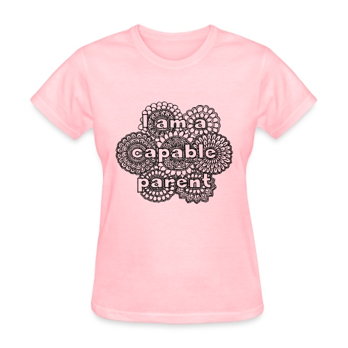 I am a Capable Parent Mug - Women's T-Shirt