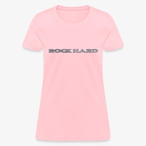 ROCK HARD - Women's T-Shirt