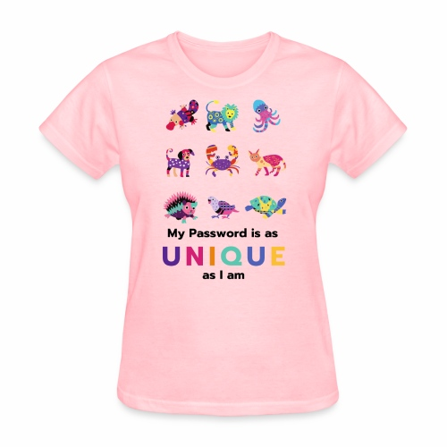 Make your Password as Unique as you are! - Women's T-Shirt