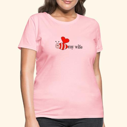 Valentines Day Bee My Wife Design - Women's T-Shirt