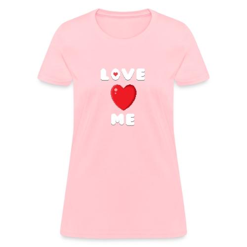 Love Me - Women's T-Shirt