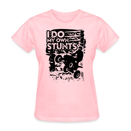 ATV Quad My Own Stunts - Women's T-Shirt