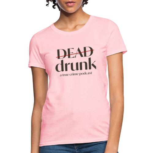 bigger dead drunk logo! - Women's T-Shirt