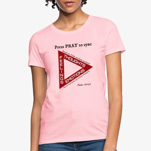 Press PRAY to Sync - Women's T-Shirt