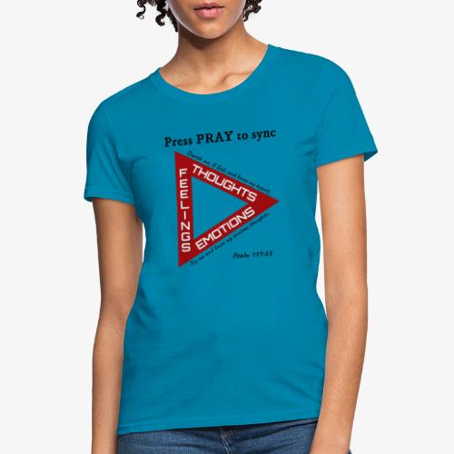 Press PRAY to Sync - Women's T-Shirt