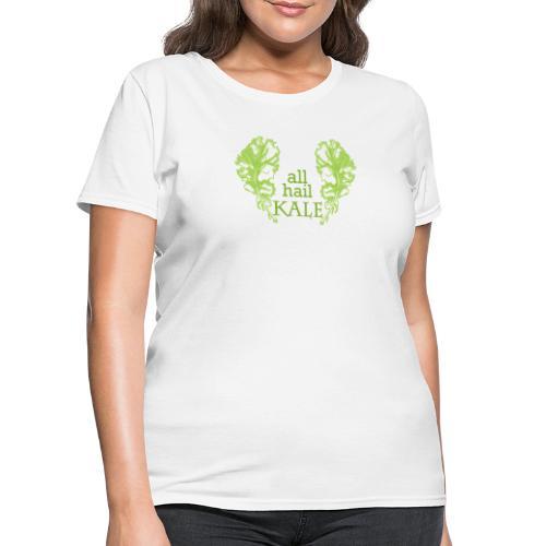 All Hail KALE - Women's T-Shirt