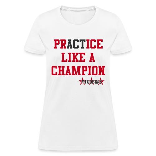 Like A Champion - Women's T-Shirt