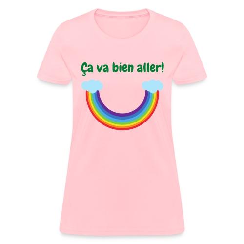 Ca va bien aller! (arc-en-ciel à l'envers) - Women's T-Shirt