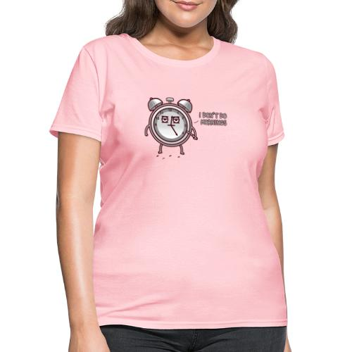 I don't do mornings - Women's T-Shirt