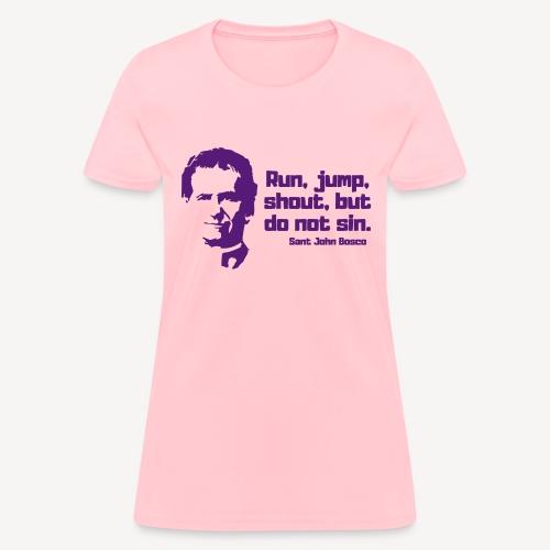 RUN JUMP SHOUT BUT DO NOT SIN - Women's T-Shirt