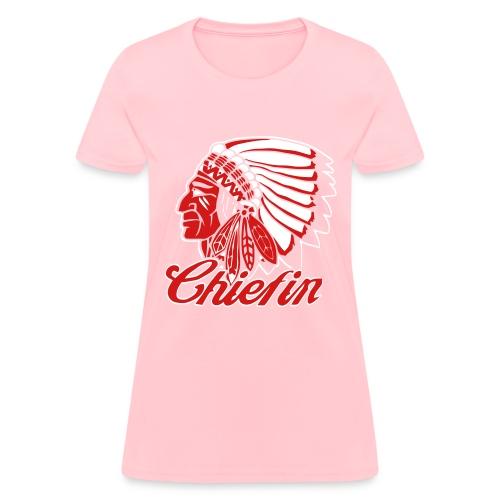 Chiefin - Women's T-Shirt