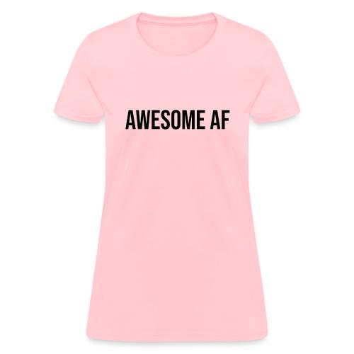 AWESOME AF BLACK - Women's T-Shirt