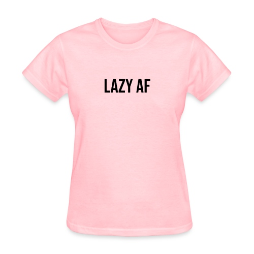 LAZY AF BLACK - Women's T-Shirt