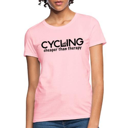 Cycling Cheaper Therapy - Women's T-Shirt