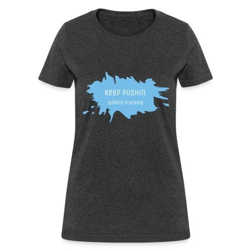 KEEP PUSHIN - Women's T-Shirt