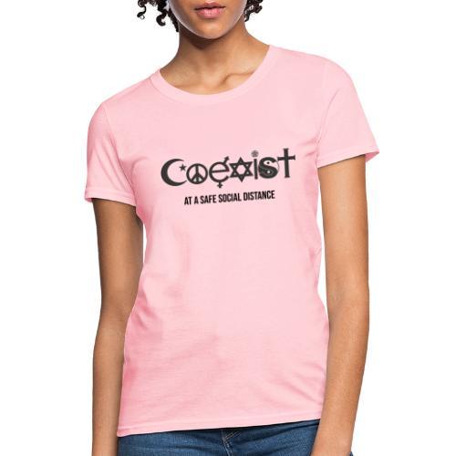 Coexist at a safe social distance - Women's T-Shirt
