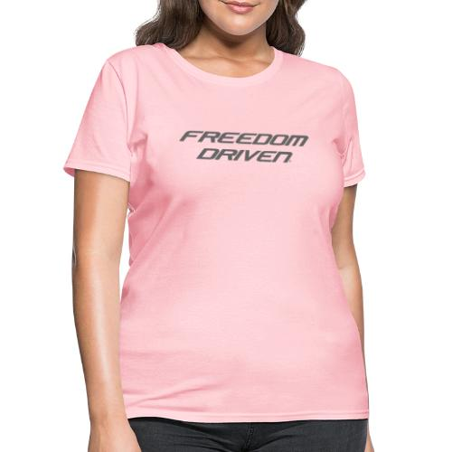 Freedom Driven Official Grey Lettering - Women's T-Shirt