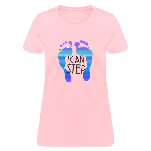I.C.A.N.S.T.E.P. MOTTO - Women's T-Shirt