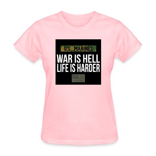 War Is Hell Life Is Harder - Marines - Women's T-Shirt
