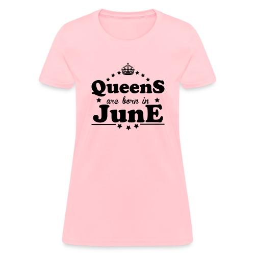 Queens are born in June - Women's T-Shirt