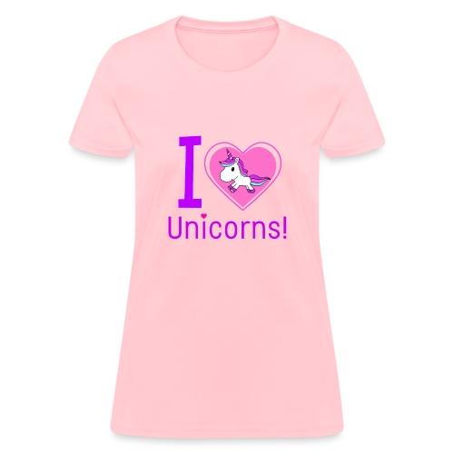 I Love Unicorns - Women's T-Shirt