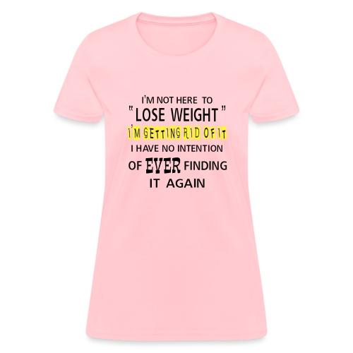 Getting Rid Of Fat - Women's T-Shirt