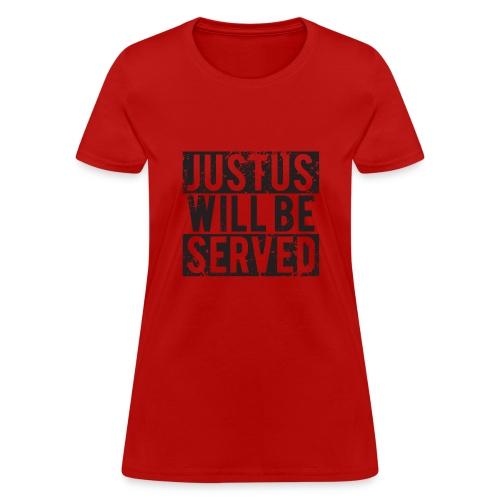 justuswillbeserved - Women's T-Shirt