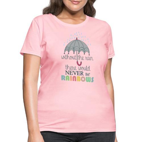 Without the Rain - Women's T-Shirt
