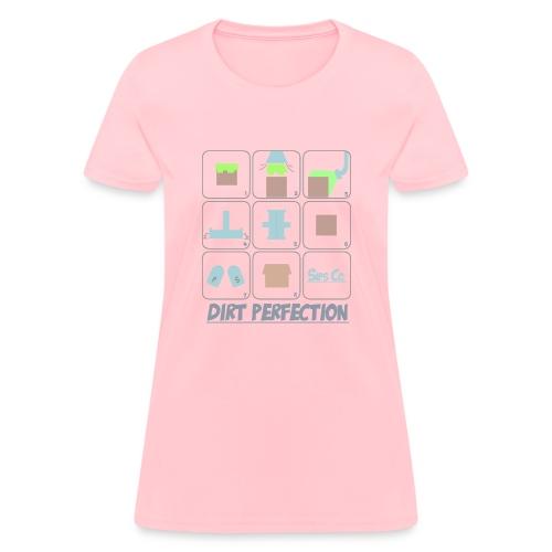 Dirt Perfection - Women's T-Shirt
