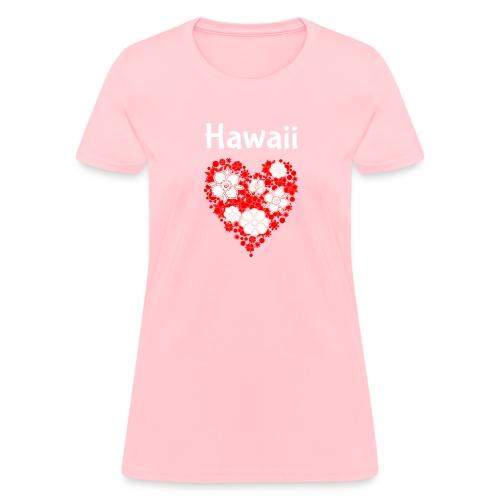 Hawaii Flower Heart Tropical Paradise - Women's T-Shirt