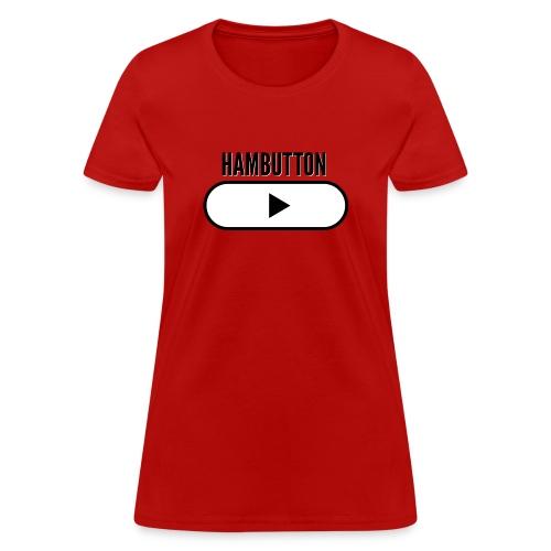 hambutton spreadshirt - Women's T-Shirt